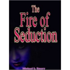 The Fire of Seduction