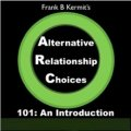 Alternative Relationship Choices: The Guide for Non-Monogamy