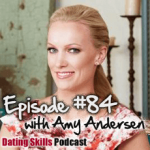 #84 The Dating Challenges of High Net-Worth Individuals with Amy Andersen