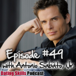 Ep. #49 Dating A-List Celebrity Women in Hollywood with Antonio Sabato Jr.
