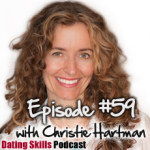 Ep. #59 How Attitude and Standards Lead to Satisfaction with Women with Christie Hartman