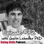 Ep. #72 Casual Hookups vs. Committed Relationships with Justin Lehmiller PhD