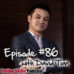 #86 Can a Tony Robbins Seminar Help You with Women? with David Tian